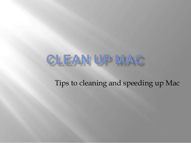 Clean up mac
