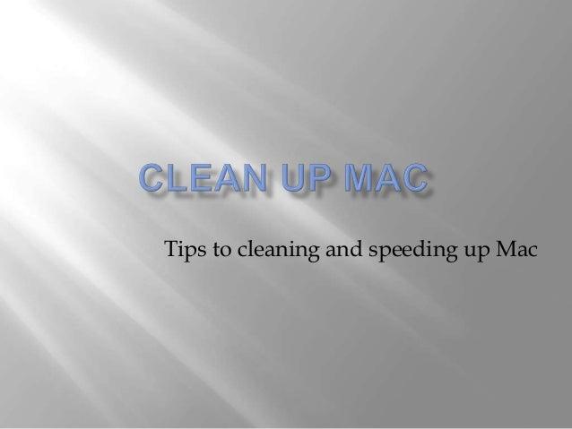 Clean up mac