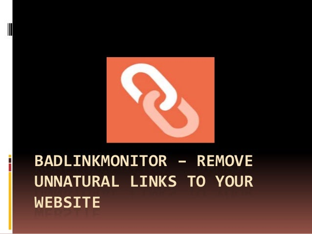 BADLINKMONITOR – REMOVE UNNATURAL LINKS TO YOUR WEBSITE