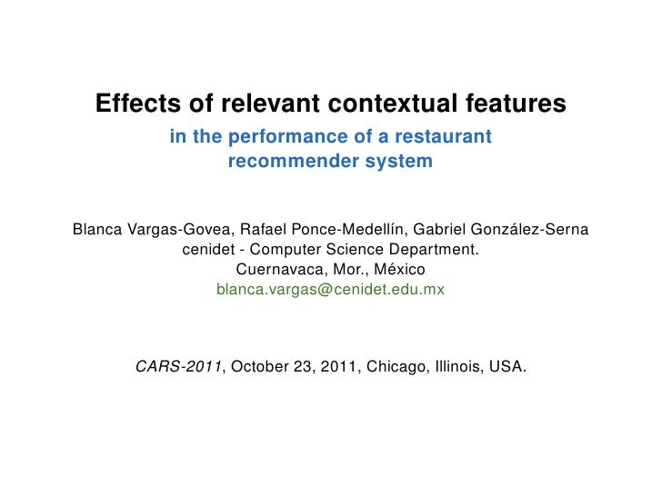 Effects of relevant contextual features in the performance of a restaurant recommender system