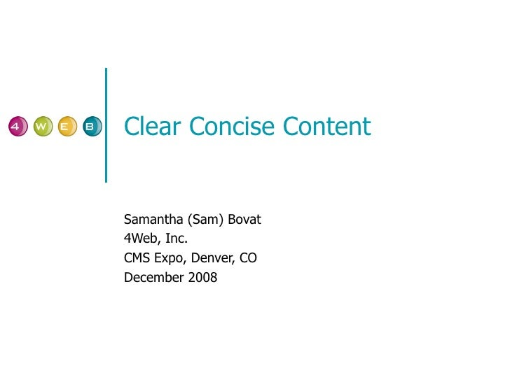Clear Concise Content Samantha (Sam) Bovat 4Web, Inc. CMS Expo, Denver, CO December 2008