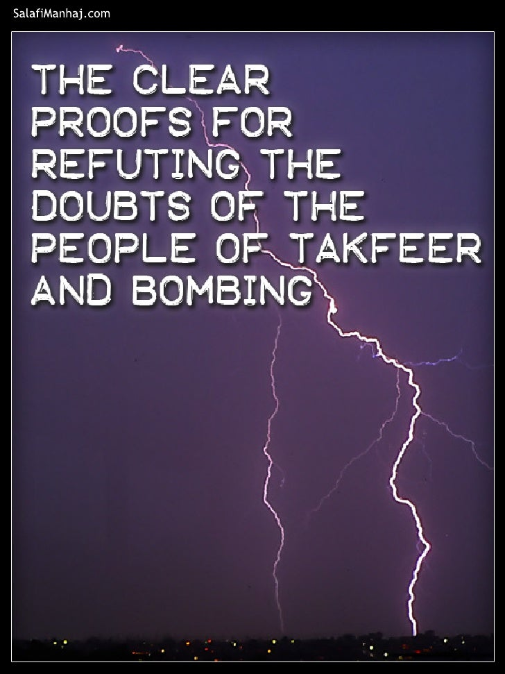 Clear Proofs 4 Refuting The Doubts Of The People Of Takfeer & Bombing Salafi Manhaj