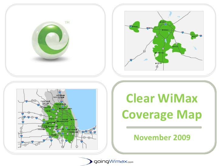 Clear WiMax Coverage Map<br />GoingWimax.com	<br />November 2009<br />http://www.goingwimax.com<br />