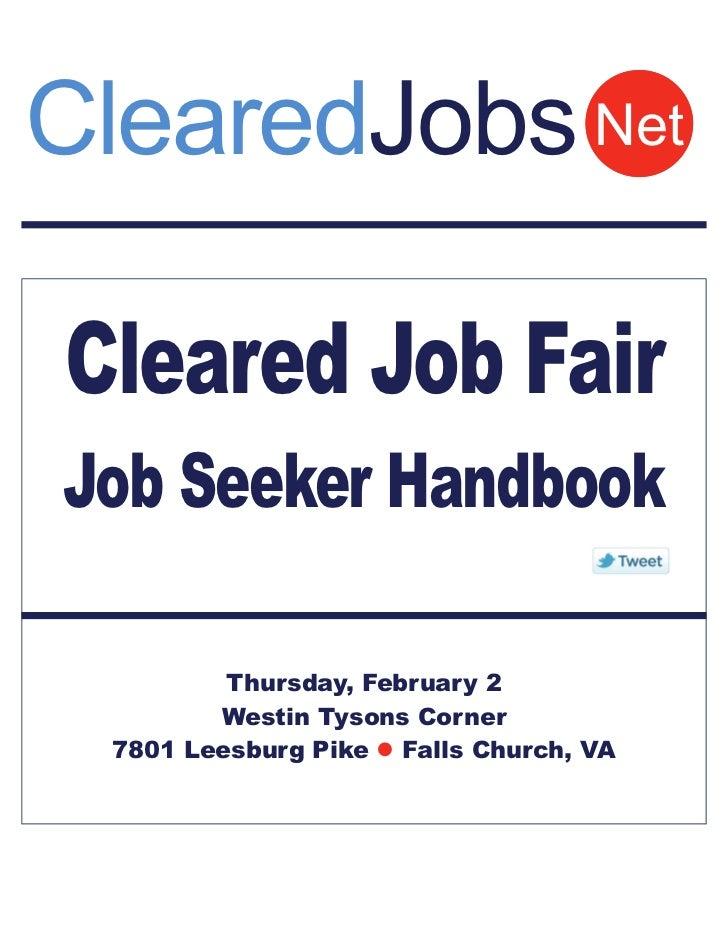 ClearedJobs NetCleared Job FairJob Seeker Handbook         Thursday, February 2        Westin Tysons Corner 7801 Leesburg ...