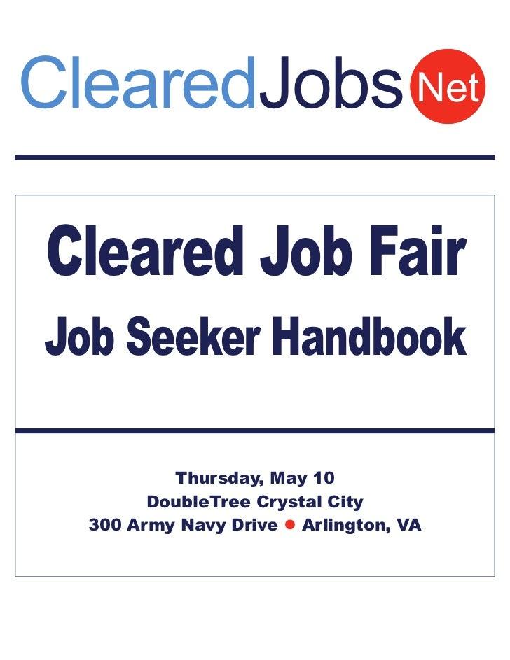 ClearedJobs NetCleared Job FairJob Seeker Handbook          Thursday, May 10        DoubleTree Crystal City  300 Army Navy...