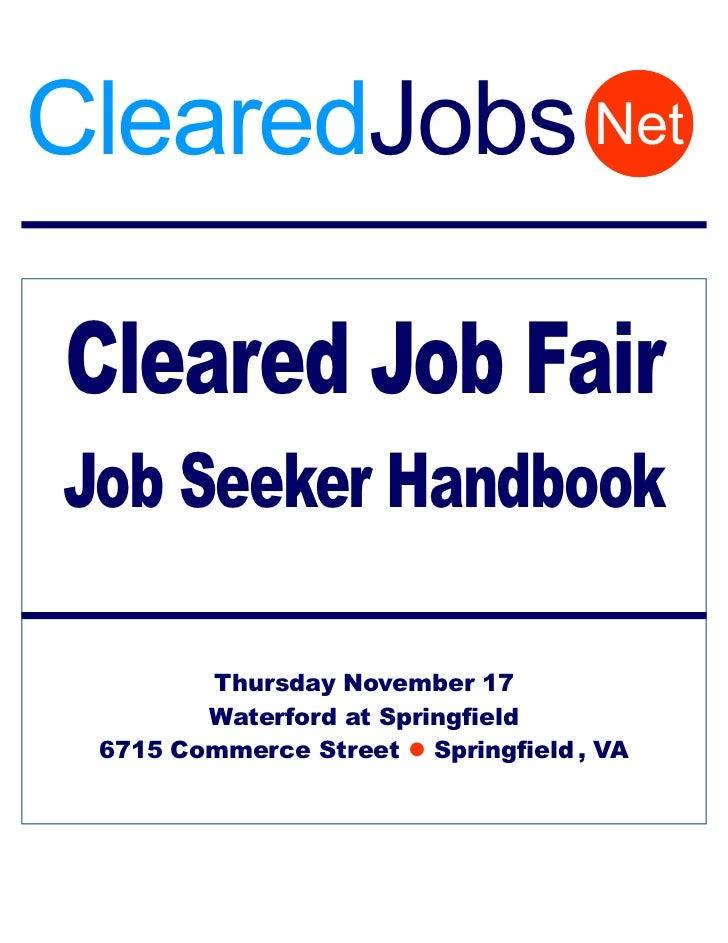 ClearedJobs NetCleared Job FairJob Seeker Handbook        Thursday November 17        Waterford at Springfield 6715 Commer...