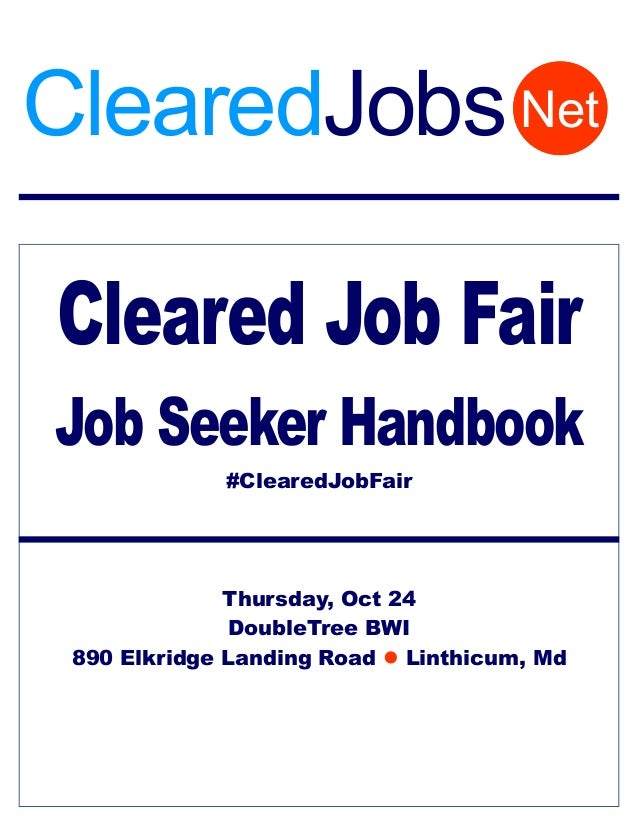 ClearedJobs Net Cleared Job Fair Job Seeker Handbook #ClearedJobFair  Thursday, Oct 24 DoubleTree BWI 890 Elkridge Landing...