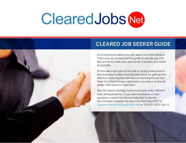 CLEARED JOB SEEKER GUIDE As a cleared job seeker your job search is a little different. That's why we've prepared this gui...