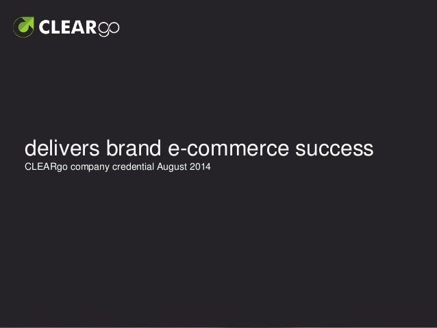 delivers brand e-commerce success CLEARgo company credential July 2014