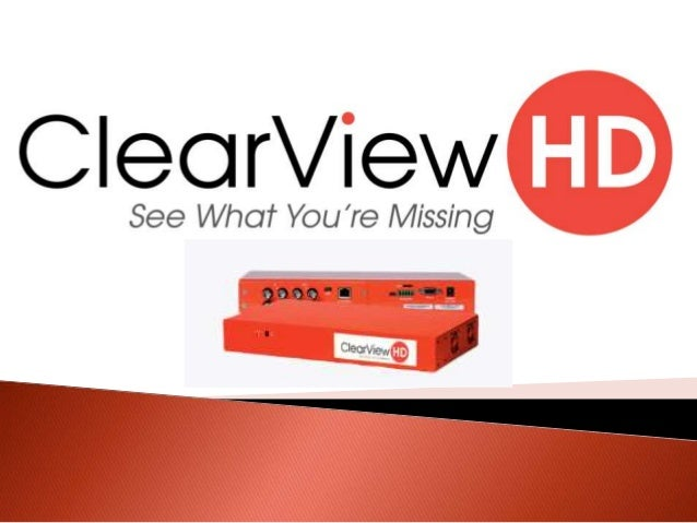 ClearView HD is a unique hardware image processing system that widens the dynamic range of light processing through the us...