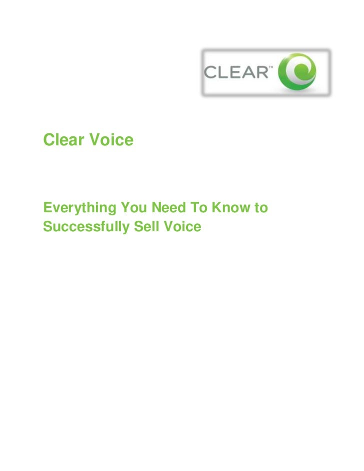 332105063500<br />Clear Voice<br />Everything You Need To Know toSuccessfully Sell Voice<br />Table of Contents<br /> TOC ...