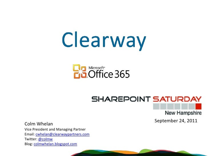 September 24, 2011<br />Colm Whelan<br />Vice President and Managing Partner<br />Email: cwhelan@clearwaypartners.com<br /...