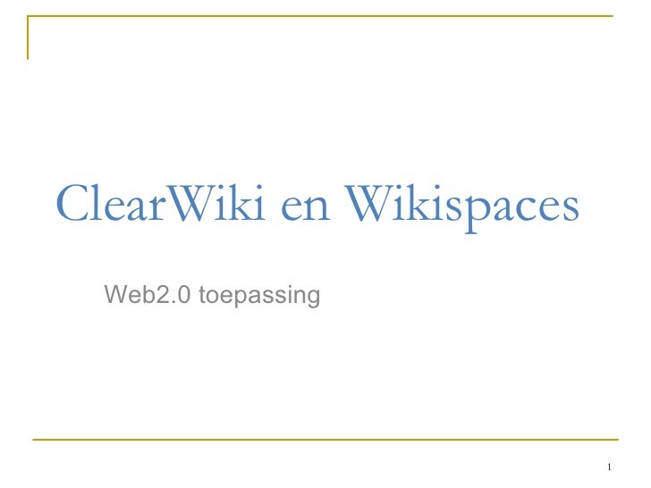 ClearWiki en Wikispaces Web2.0 toepassing
