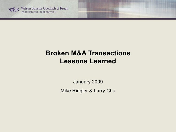 Broken M&A Transactions Lessons Learned January 2009 Mike Ringler & Larry Chu