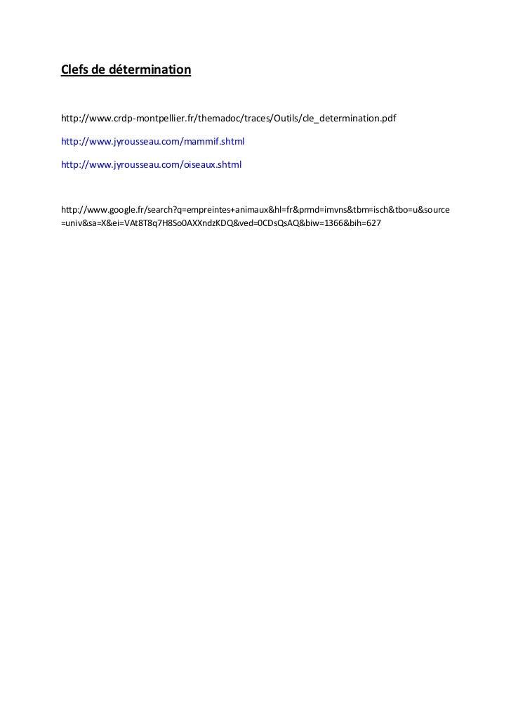 Clefs de déterminationhttp://www.crdp-montpellier.fr/themadoc/traces/Outils/cle_determination.pdfhttp://www.jyrousseau.com...
