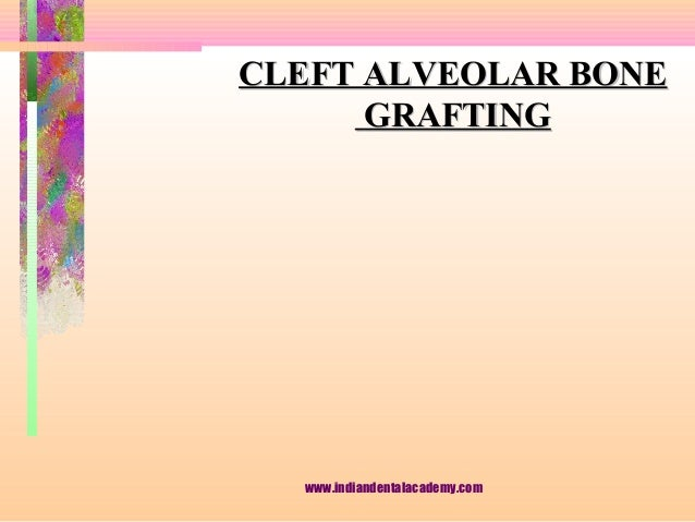 Cleft alveolar bone grafting /certified fixed orthodontic courses by Indian dental academy