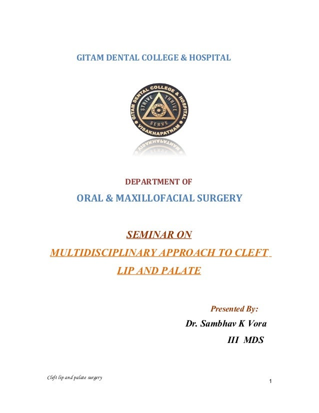 GITAM DENTAL COLLEGE & HOSPITAL DEPARTMENT OF ORAL & MAXILLOFACIAL SURGERY SEMINAR ON MULTIDISCIPLINARY APPROACH TO CLEFT ...