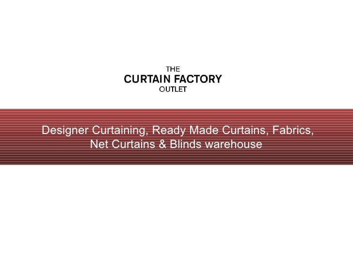 The Curtain Factory Outlet - Designer Upholstery Fabrics & Ready Made Curtains