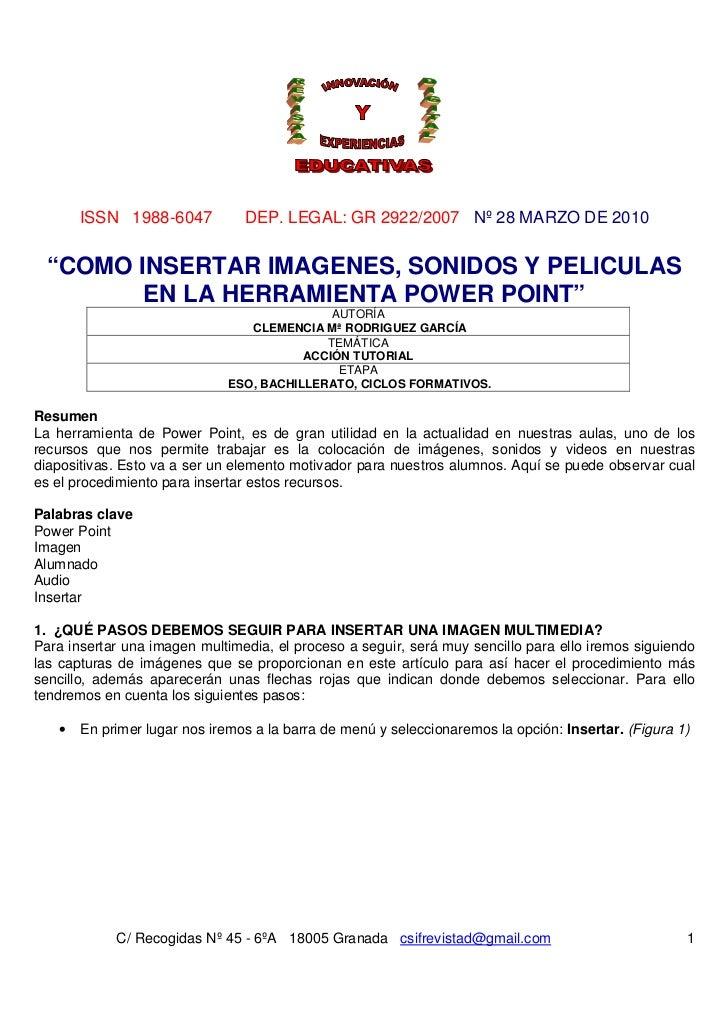 """ISSN 1988-6047           DEP. LEGAL: GR 2922/2007 Nº 28 MARZO DE 2010 """"COMO INSERTAR IMAGENES, SONIDOS Y PELICULAS        ..."""