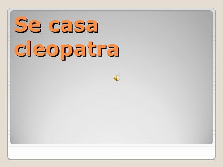 Se casacleopatra