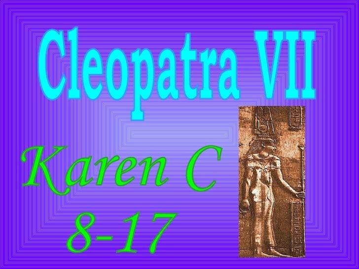 Cleopatra VII Karen C 8-17