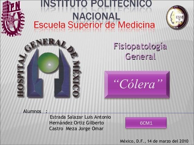 FisiopatologíaFisiopatología GeneralGeneral Alumnos : Estrada Salazar Luis Antonio Hernández Ortiz Gilberto Castro Meza Jo...
