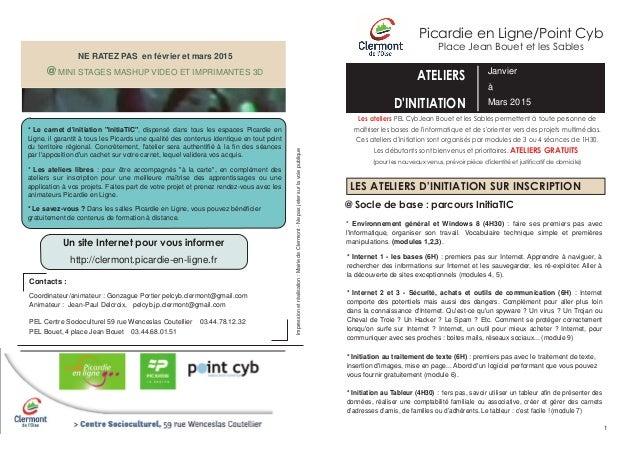 Picardie en Ligne/Point Cyb  Place Jean Bouet et les Sables  ATELIERS  D'INITIATION  Janvier  à  Mars 2015  Les ateliers P...