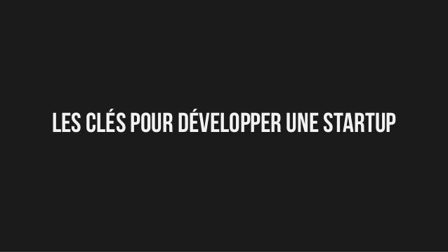 Les clés pour développer une startup