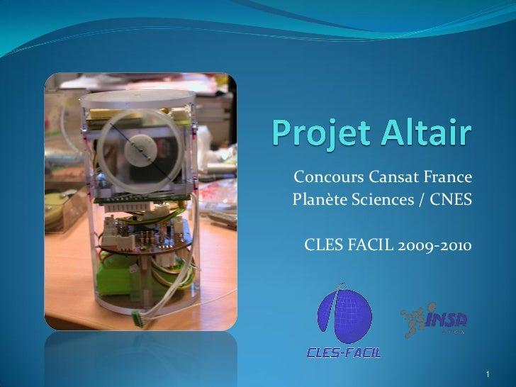 Concours Cansat FrancePlanète Sciences / CNES CLES FACIL 2009-2010                          1