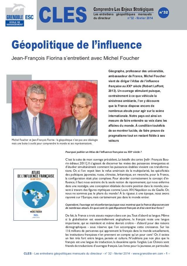 CLES  Comprendre Les Enjeux Stratégiques  Les entretiens géopolitiques mensuels du directeur n°32 - février 2014  n°32  Gé...