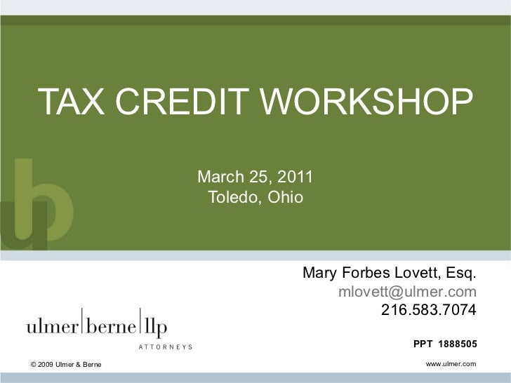 TAX CREDIT WORKSHOP                       March 25, 2011                        Toledo, Ohio                              ...