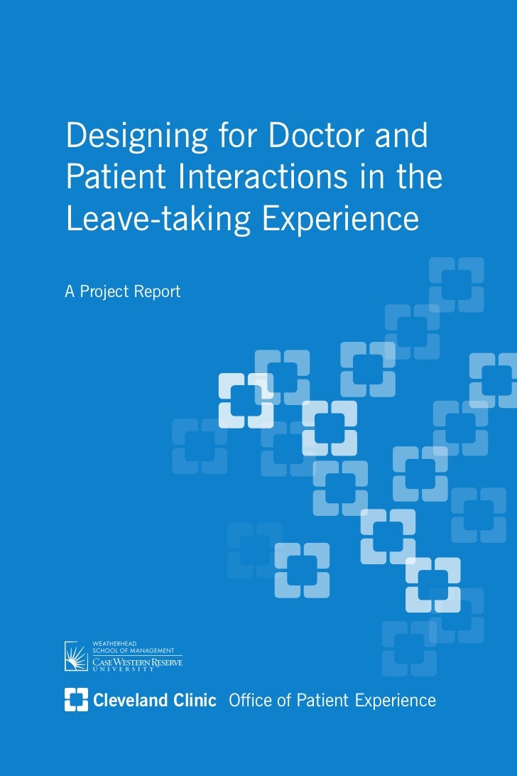 Designing for Doctor andPatient Interactions in theLeave-taking ExperienceA Project Report      Cleveland Clinic Office of...