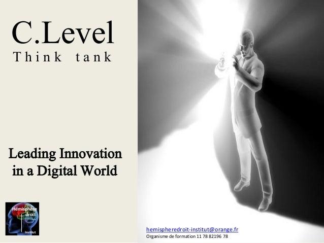 C.Level T h i n k t a n k Leading Innovation in a Digital World hemispheredroit-institut@orange.fr Organisme de formation ...
