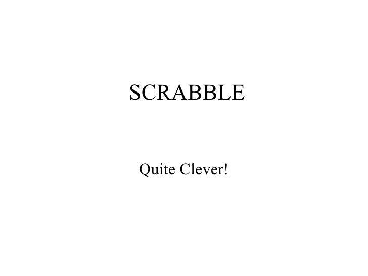 SCRABBLE Quite Clever!