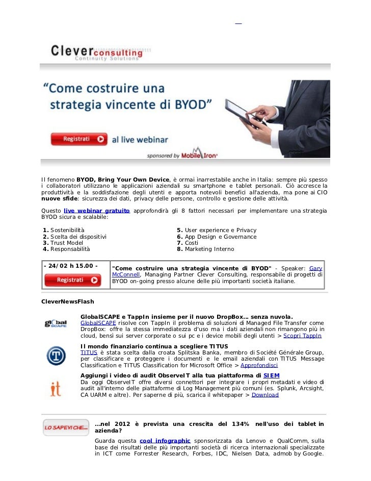 Il fenomeno BYOD, Bring Your Own Device, è ormai inarrestabile anche in Italia: sempre più spessoi collaboratori utilizzan...