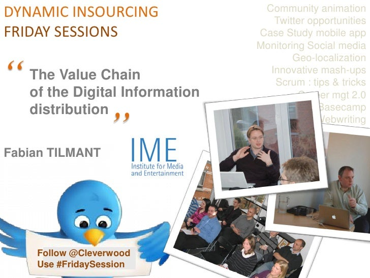 Community animation DYNAMIC INSOURCING                  Twitter opportunities FRIDAY SESSIONS                  Case Study ...