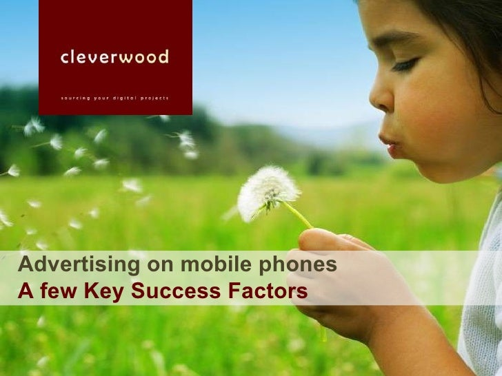 Advertising on mobile phones A few Key Success Factors