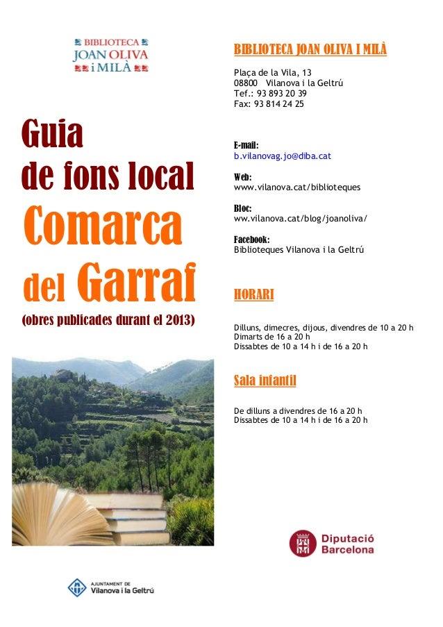 BIBLIOTECA JOAN OLIVA I MILÀ Plaça de la Vila, 13 08800 Vilanova i la Geltrú Tef.: 93 893 20 39 Fax: 93 814 24 25 E-mail: ...