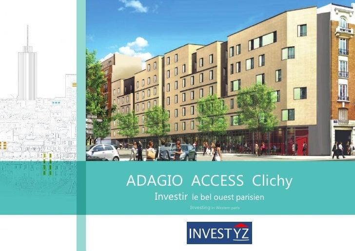 ADAGIO ACCESS Clichy   Investir   le bel ouest parisien              Investing in Western paris
