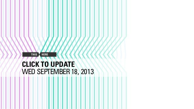 CLICK TO UPDATE WED SEPTEMBER 18, 2013