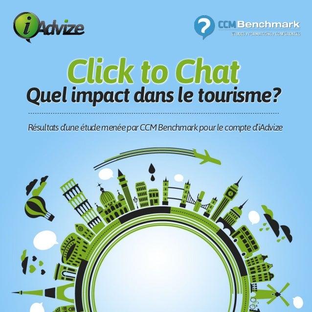 Click to Chat Quel impact dans le tourisme? Résultatsd'uneétudemenéeparCCMBenchmarkpourlecompted'iAdvize