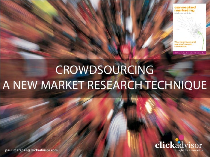 CROWDSOURCING DEMOCRATISING MARKET RESEARCH       MARKET INSIGHT FORUM        LONDON JUNE 2008            Paul Marsden PhD...