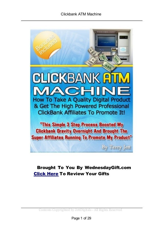 Clickbank ATM MachineBrought To You By WednesdayGift.comClick Here To Review Your GiftsContents Copyrighted by JettDigital...