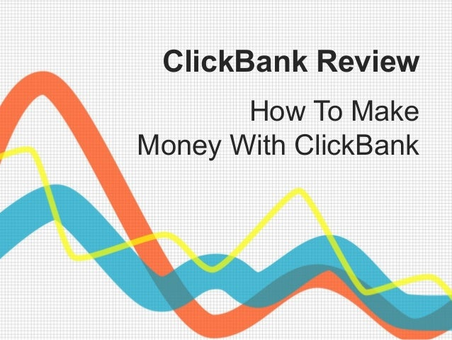 clickbank-review-how-to-make-money-with-clickbank-1-638.jpg?cb=1423098782