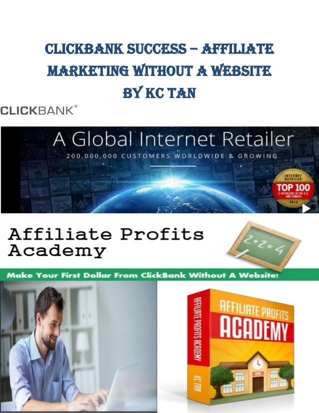 clickbank-success-2017-affiliate-marketing-without-a-website-1-638.jpg?cb=1489201494