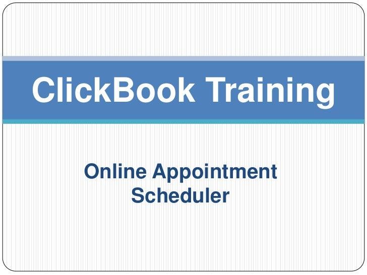 Online Appointment Scheduler<br />ClickBook Training<br />