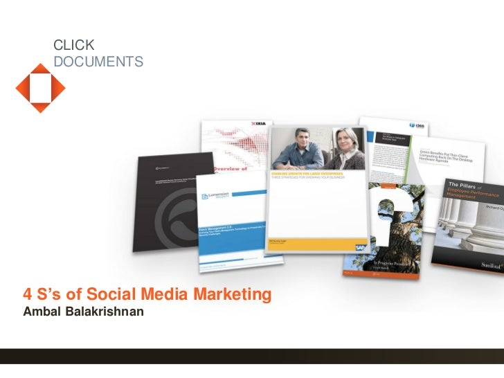 CLICK    DOCUMENTS4 S's of Social Media MarketingAmbal Balakrishnan                                  1