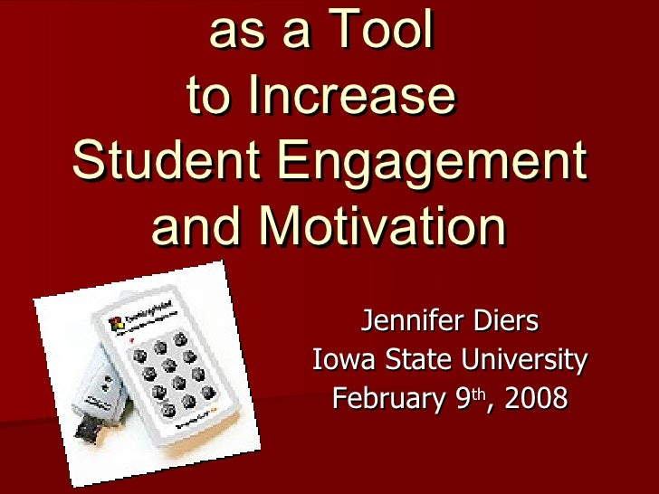 Clicker Technologies as a Tool  to Increase  Student Engagement and Motivation Jennifer Diers Iowa State University Februa...