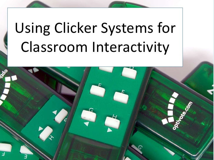 Using Clicker Systems for Classroom Interactivity