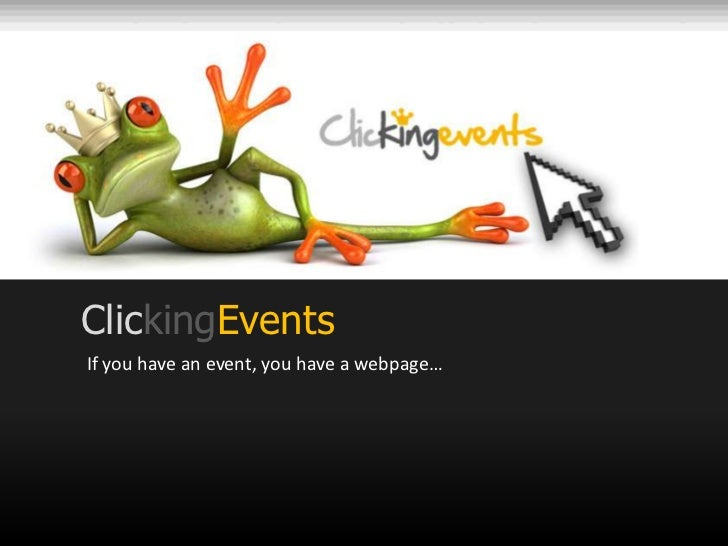 ClickingEventsIf you have an event, you have a webpage…